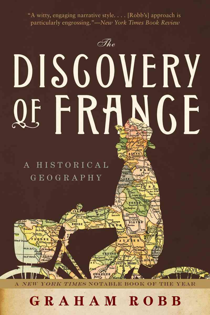 Discovery of France By Robb, Graham