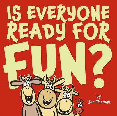 Is Everyone Ready for Fun? By Thomas, Jan/ Thomas, Jan (ILT)