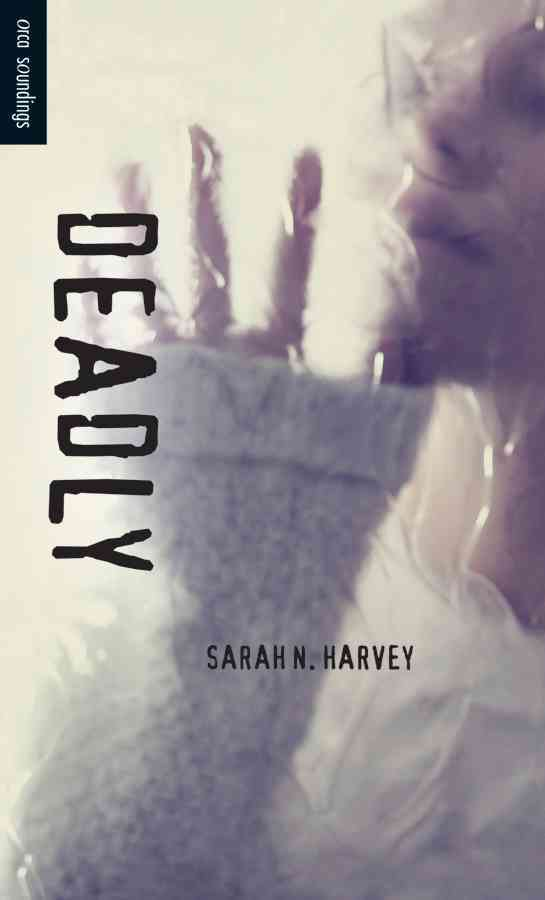 Deadly By Harvey, Sarah N.